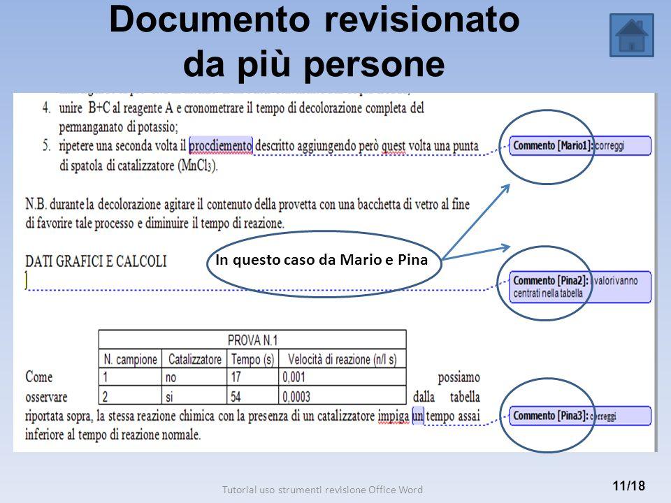Documento revisionato da più persone 11/18 In questo caso da Mario e Pina Tutorial uso strumenti revisione Office Word