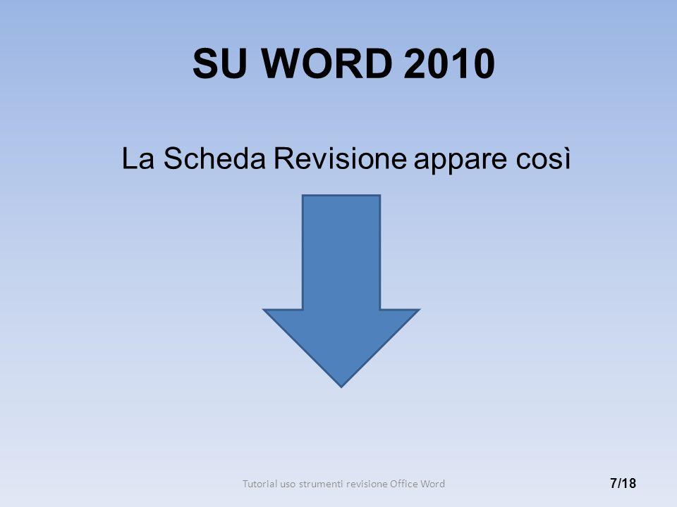 SU WORD 2010 La Scheda Revisione appare così 7/18 Tutorial uso strumenti revisione Office Word