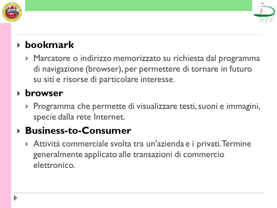 bookmark Marcatore o indirizzo memorizzato su richiesta dal programma di navigazione (browser), per permettere di tornare in futuro su siti e risorse