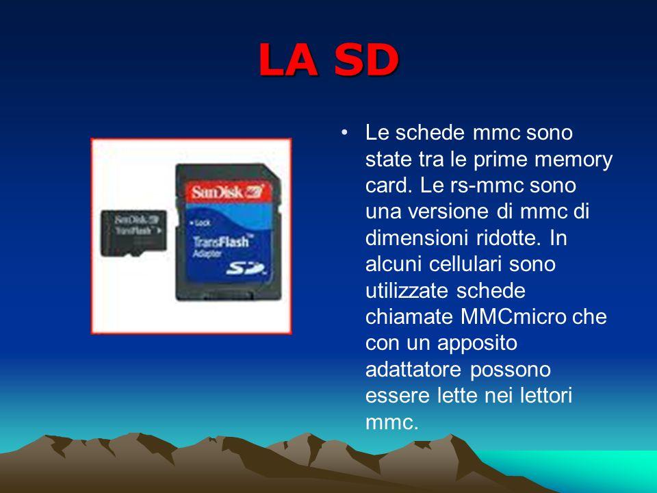 LA SD Le schede mmc sono state tra le prime memory card. Le rs-mmc sono una versione di mmc di dimensioni ridotte. In alcuni cellulari sono utilizzate