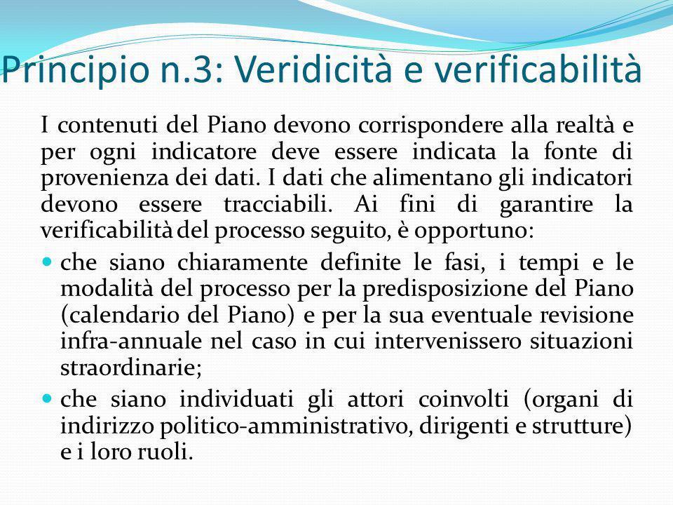 Principio n.3: Veridicità e verificabilità I contenuti del Piano devono corrispondere alla realtà e per ogni indicatore deve essere indicata la fonte