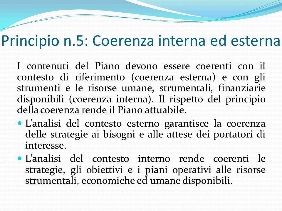Principio n.5: Coerenza interna ed esterna I contenuti del Piano devono essere coerenti con il contesto di riferimento (coerenza esterna) e con gli st