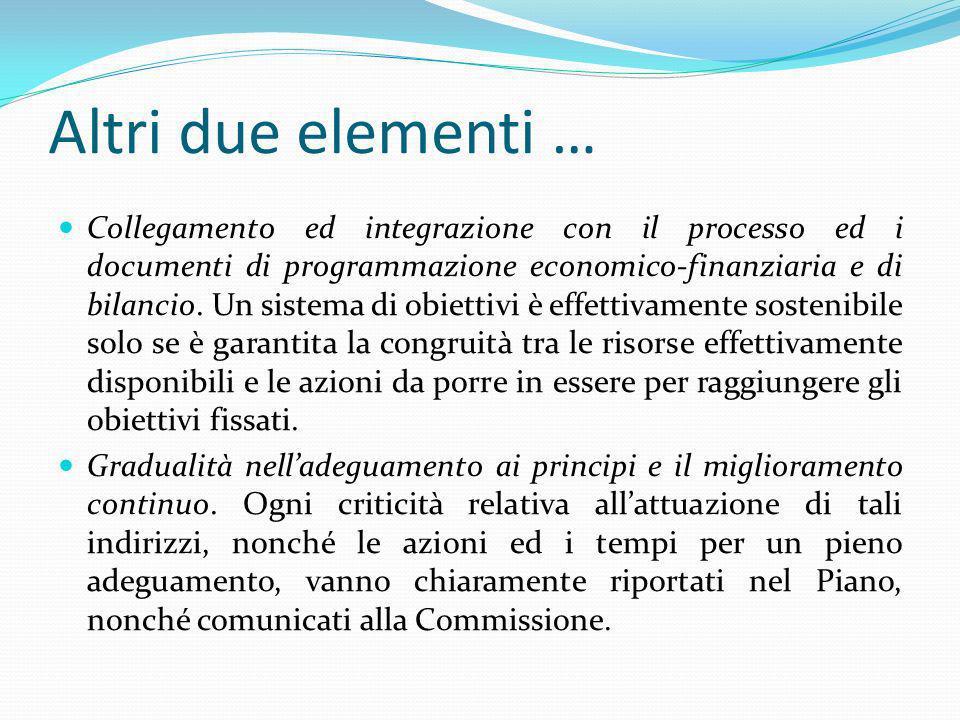 Altri due elementi … Collegamento ed integrazione con il processo ed i documenti di programmazione economico-finanziaria e di bilancio. Un sistema di