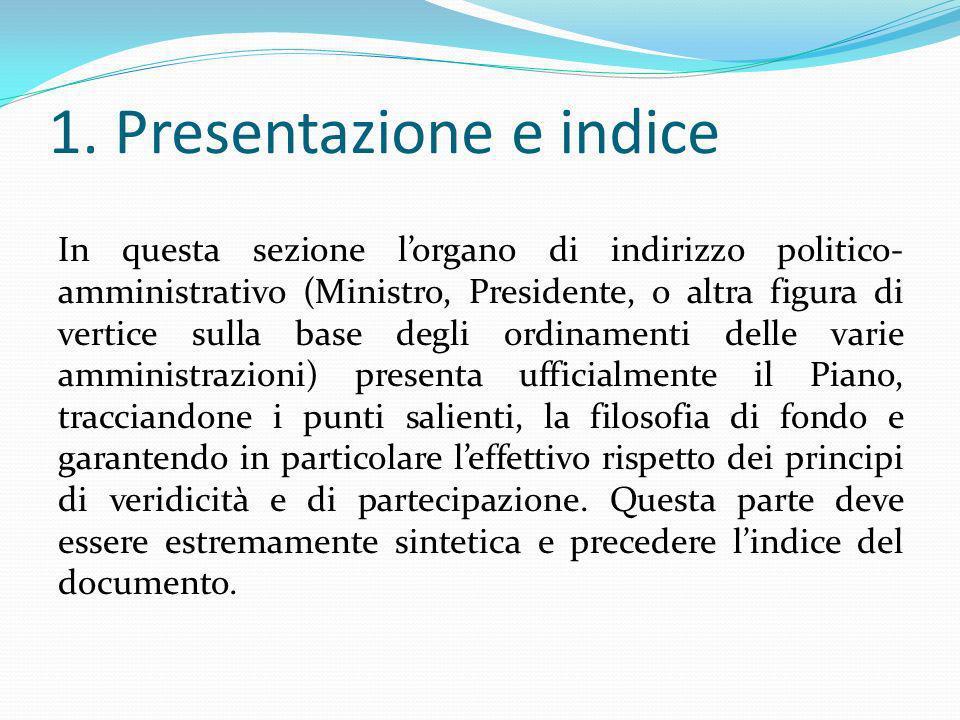 1. Presentazione e indice In questa sezione lorgano di indirizzo politico- amministrativo (Ministro, Presidente, o altra figura di vertice sulla base