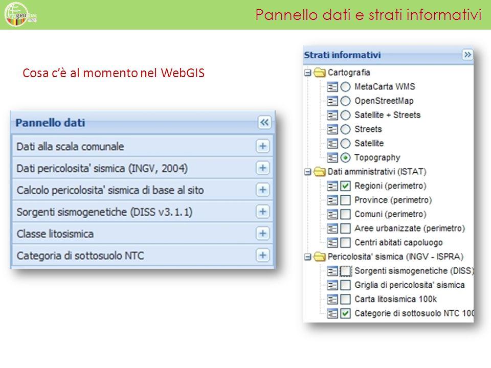 Pannello dati e strati informativi Cosa cè al momento nel WebGIS
