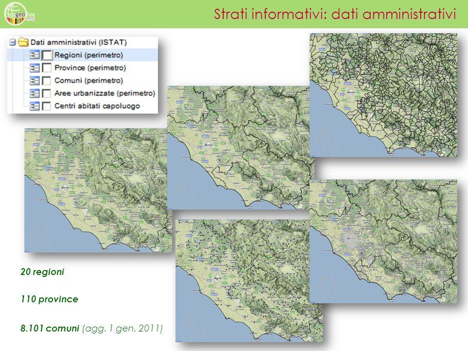 Strati informativi: dati amministrativi 8.101 comuni (agg. 1 gen. 2011) 110 province 20 regioni