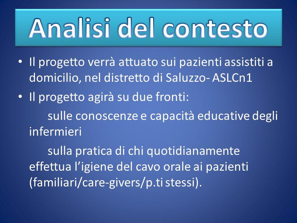 Il progetto verrà attuato sui pazienti assistiti a domicilio, nel distretto di Saluzzo- ASLCn1 Il progetto agirà su due fronti: sulle conoscenze e cap