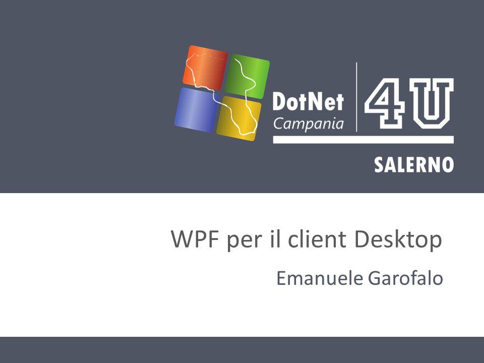 WPF per il client Desktop Emanuele Garofalo