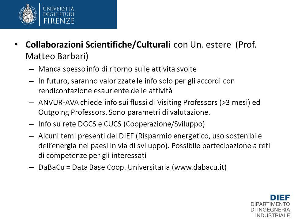 Info generali richieste: Finanziamenti NATO gestione Progetto Confucio Attività ITUNE (rete università Toscane); Partecipazione fiera Cina Novembre 2013.