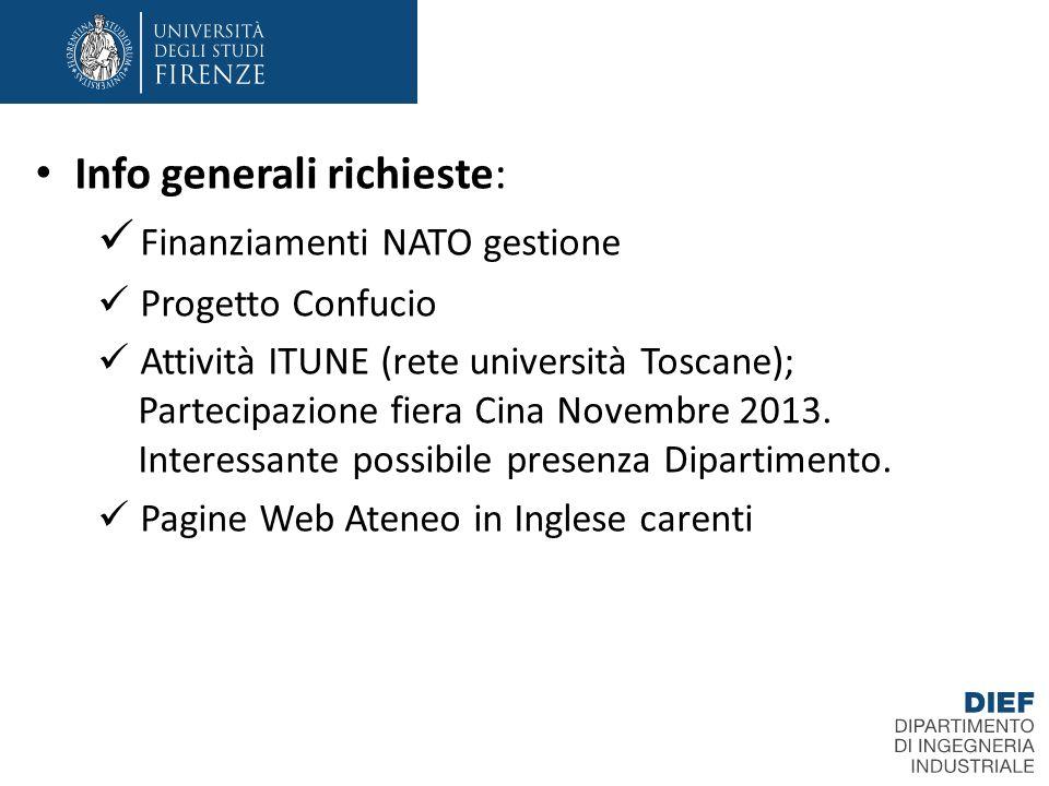 Info generali richieste: Finanziamenti NATO gestione Progetto Confucio Attività ITUNE (rete università Toscane); Partecipazione fiera Cina Novembre 20