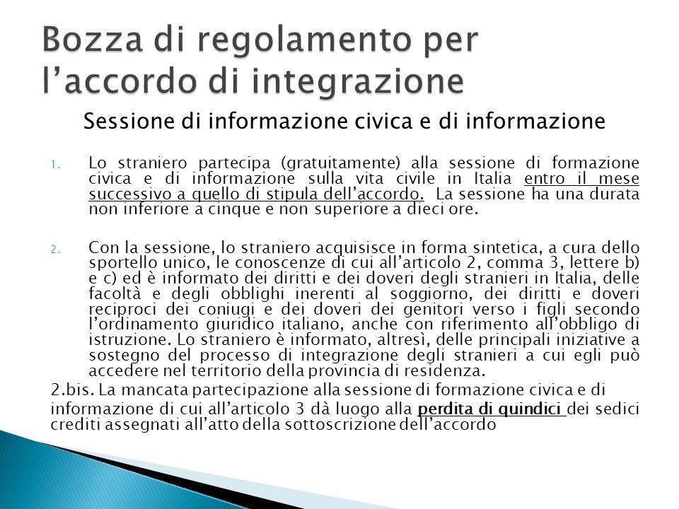 Sessione di informazione civica e di informazione 1. Lo straniero partecipa (gratuitamente) alla sessione di formazione civica e di informazione sulla