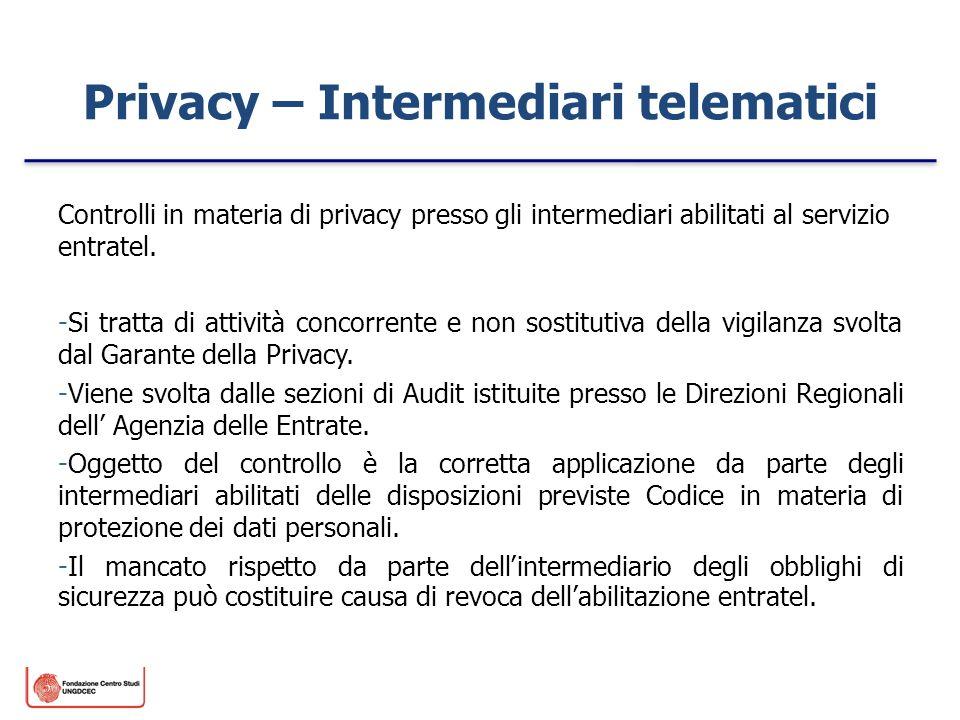 Privacy – Intermediari telematici Controlli in materia di privacy presso gli intermediari abilitati al servizio entratel. -Si tratta di attività conco