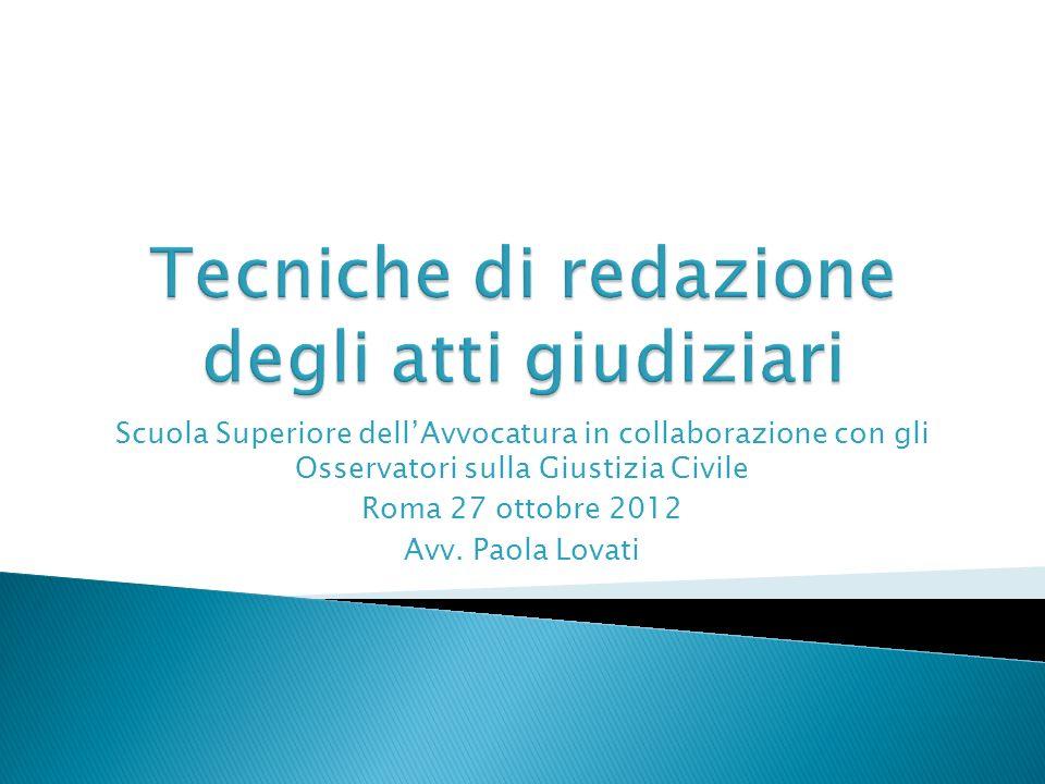 Scuola Superiore dellAvvocatura in collaborazione con gli Osservatori sulla Giustizia Civile Roma 27 ottobre 2012 Avv.
