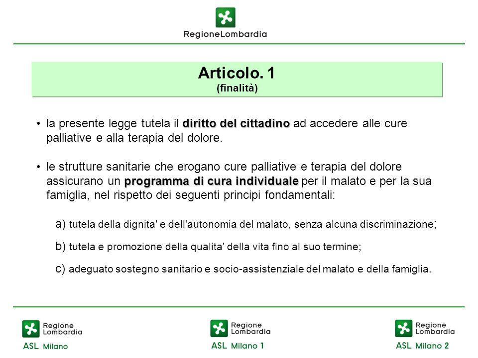 Articolo. 1 (finalità) diritto del cittadinola presente legge tutela il diritto del cittadino ad accedere alle cure palliative e alla terapia del dolo