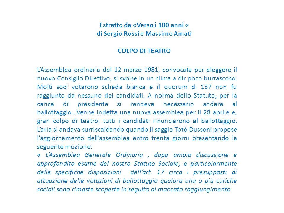 LAssemblea ordinaria del 12 marzo 1981, convocata per eleggere il nuovo Consiglio Direttivo, si svolse in un clima a dir poco burrascoso.