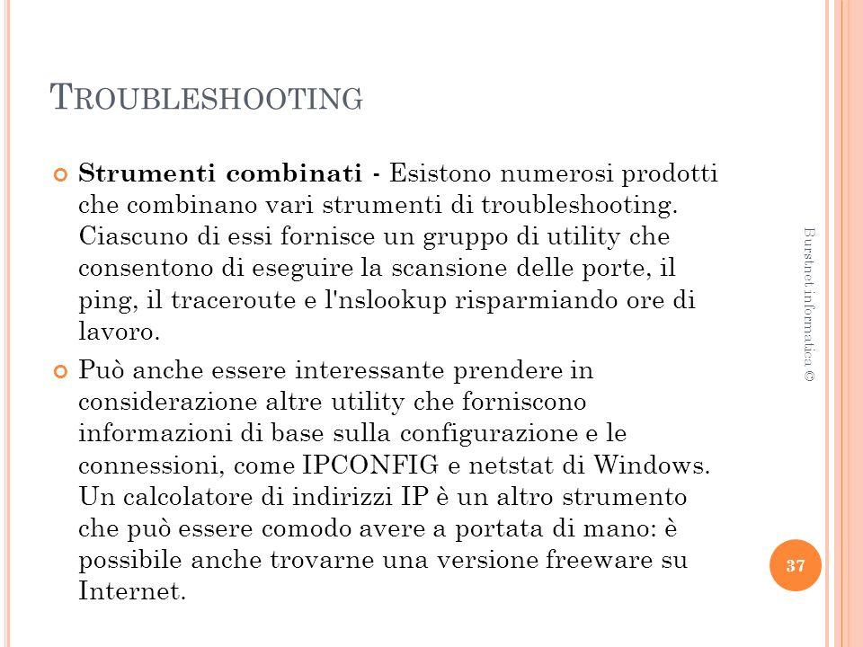 T ROUBLESHOOTING Strumenti combinati - Esistono numerosi prodotti che combinano vari strumenti di troubleshooting.
