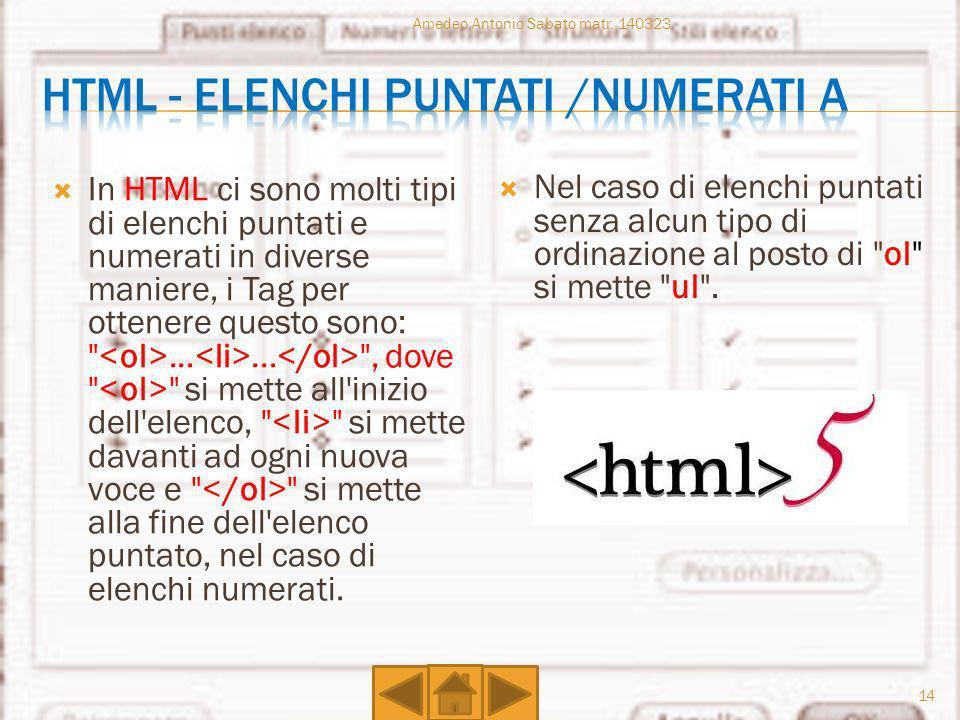 In HTML ci sono molti tipi di elenchi puntati e numerati in diverse maniere, i Tag per ottenere questo sono: