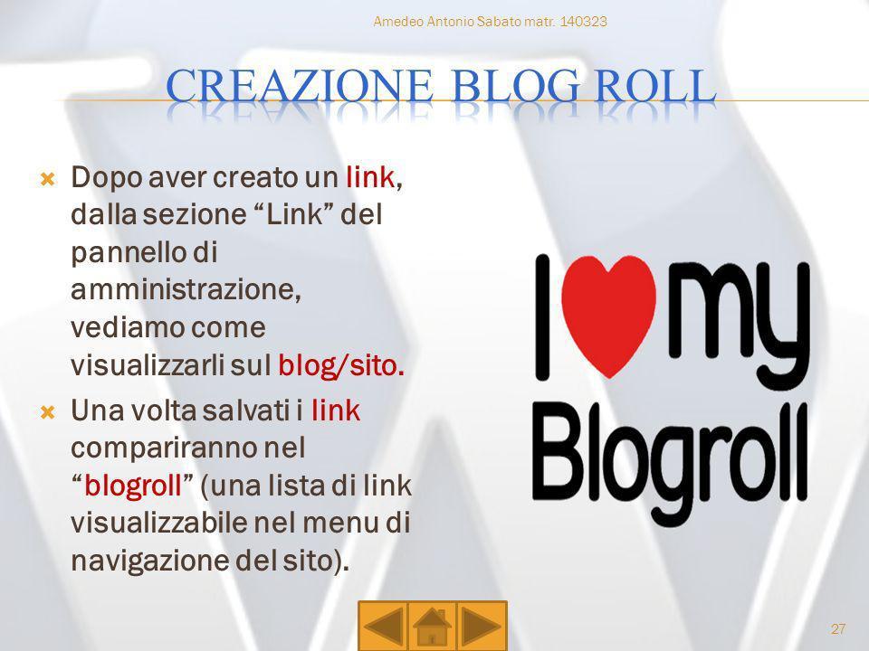 Dopo aver creato un link, dalla sezione Link del pannello di amministrazione, vediamo come visualizzarli sul blog/sito. Una volta salvati i link compa
