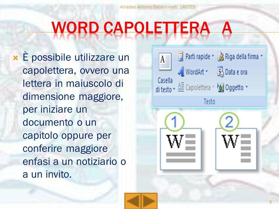 È possibile utilizzare un capolettera, ovvero una lettera in maiuscolo di dimensione maggiore, per iniziare un documento o un capitolo oppure per conf