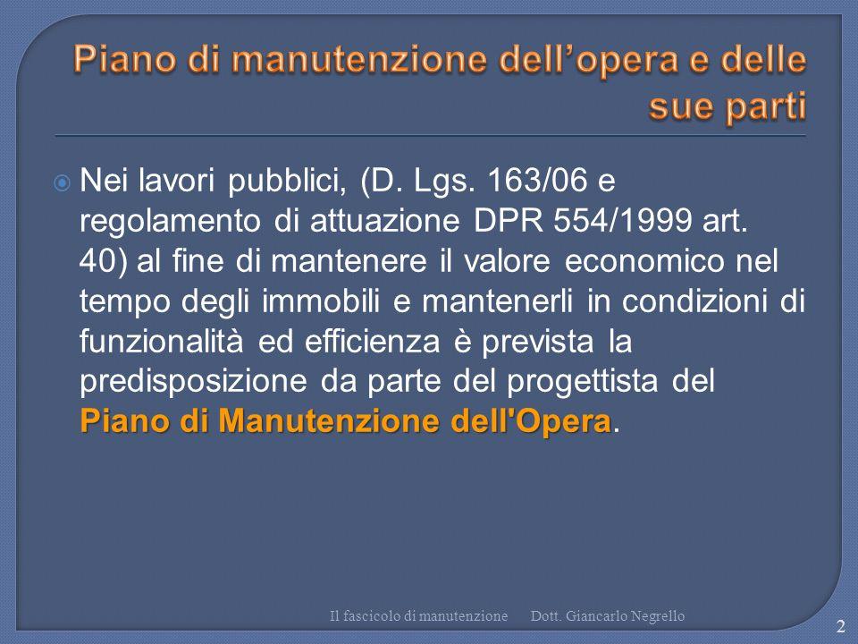 Piano di Manutenzione dell'Opera Nei lavori pubblici, (D. Lgs. 163/06 e regolamento di attuazione DPR 554/1999 art. 40) al fine di mantenere il valore