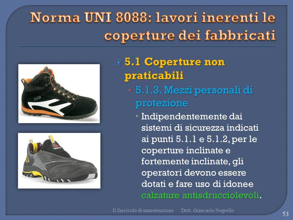 5.1 Coperture non praticabili 5.1 Coperture non praticabili 5.1.3. Mezzi personali di protezione 5.1.3. Mezzi personali di protezione calzature antisd