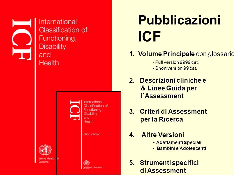 La famiglia OMS delle Classificazioni Internazionali Scopo Principale: comparabilità internazionale di informazioni sulla saluteScopo Principale: comp