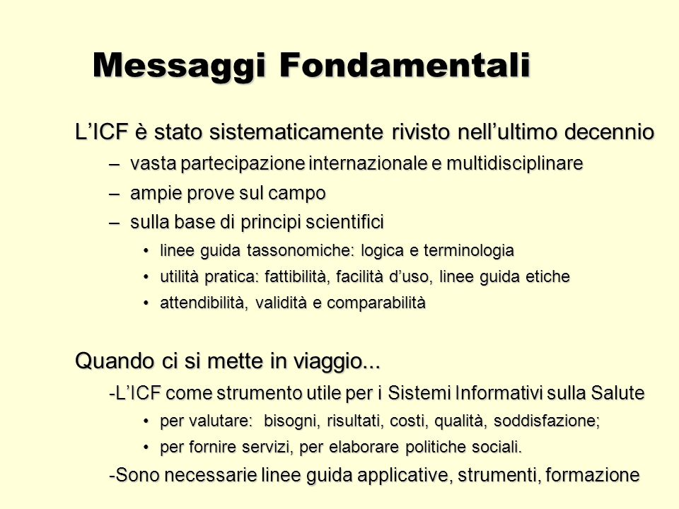 A major assumption that many scientists have about the ICF is that it is an assessment or measurement tool.