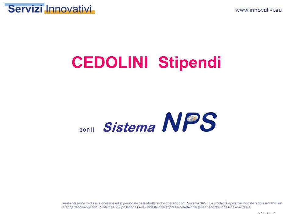 Ver 1312 Presentazione rivolta alla direzione ed al personale delle strutture che operano con il Sistema NPS.