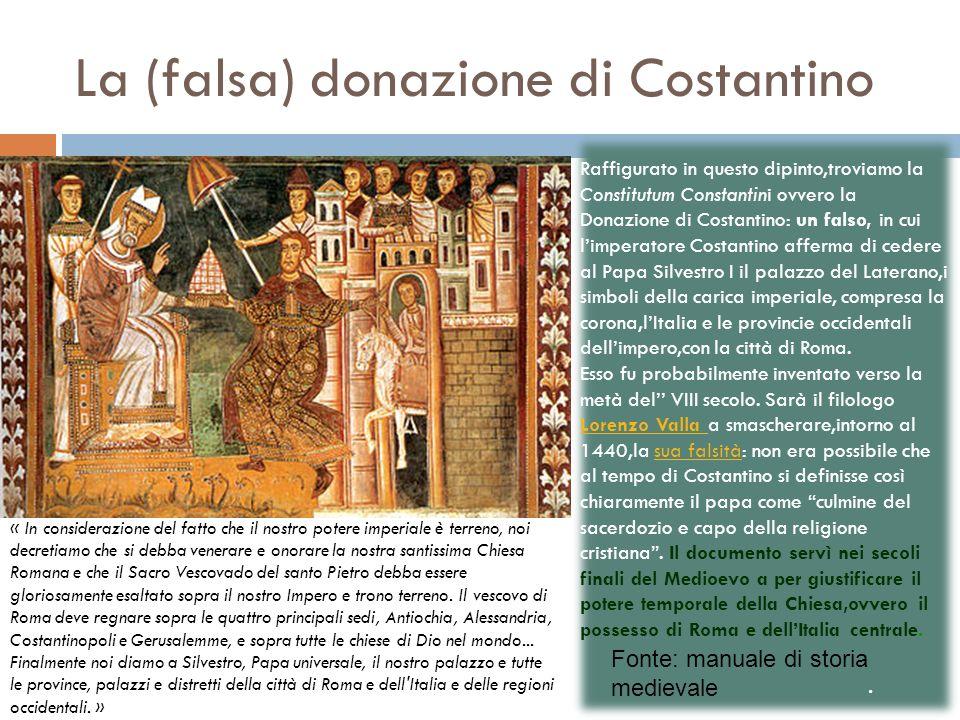 La (falsa) donazione di Costantino Raffigurato in questo dipinto,troviamo la Constitutum Constantini ovvero la Donazione di Costantino: un falso, in c