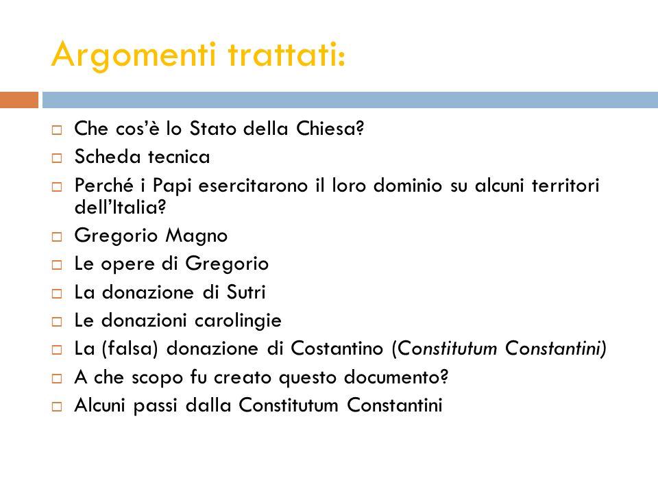 Argomenti trattati: Che cosè lo Stato della Chiesa? Scheda tecnica Perché i Papi esercitarono il loro dominio su alcuni territori dellItalia? Gregorio