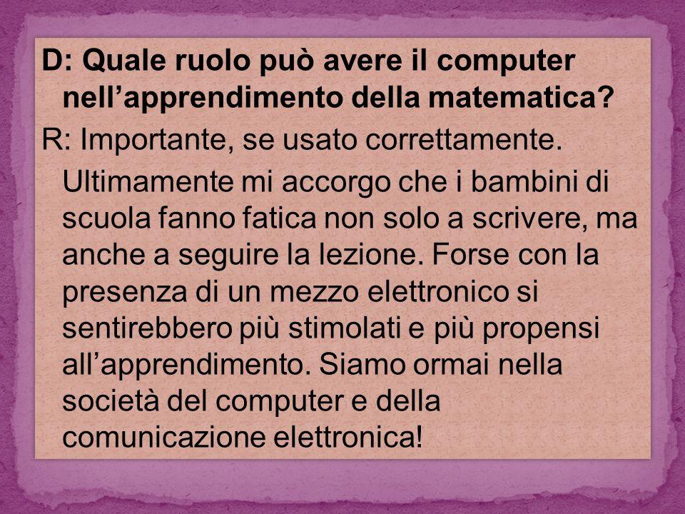D: Quale ruolo può avere il computer nellapprendimento della matematica.