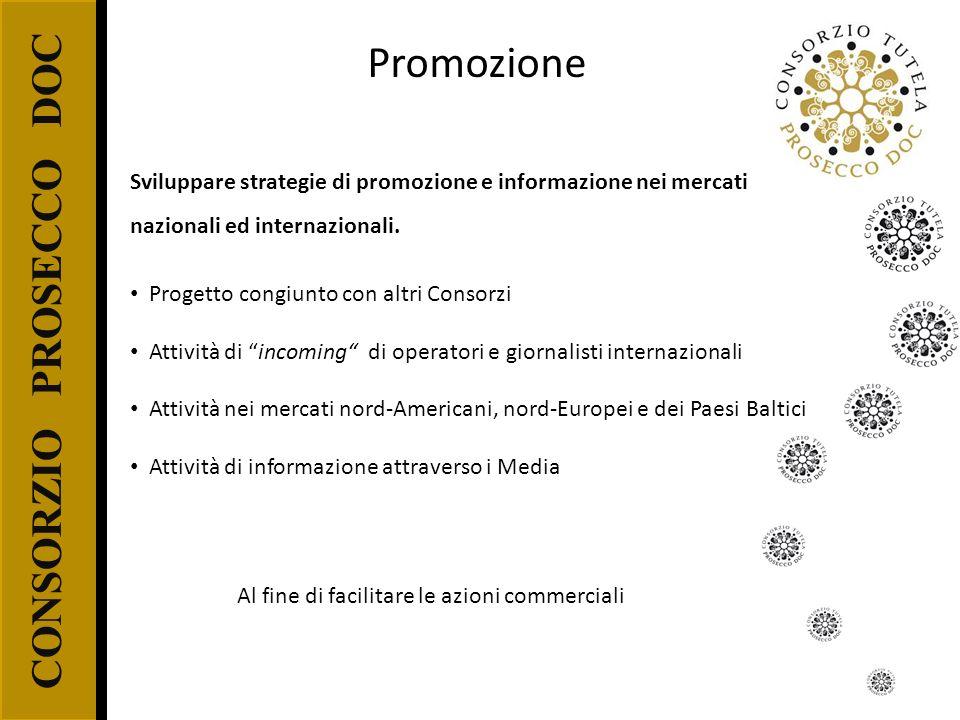 CONSORZIO PROSECCO DOC Sviluppare strategie di promozione e informazione nei mercati nazionali ed internazionali. Progetto congiunto con altri Consorz