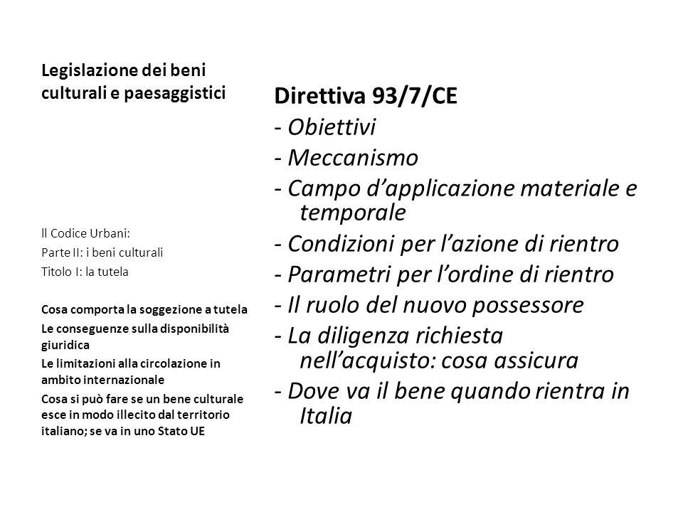 Legislazione dei beni culturali e paesaggistici Direttiva 93/7/CE - Obiettivi - Meccanismo - Campo dapplicazione materiale e temporale - Condizioni pe