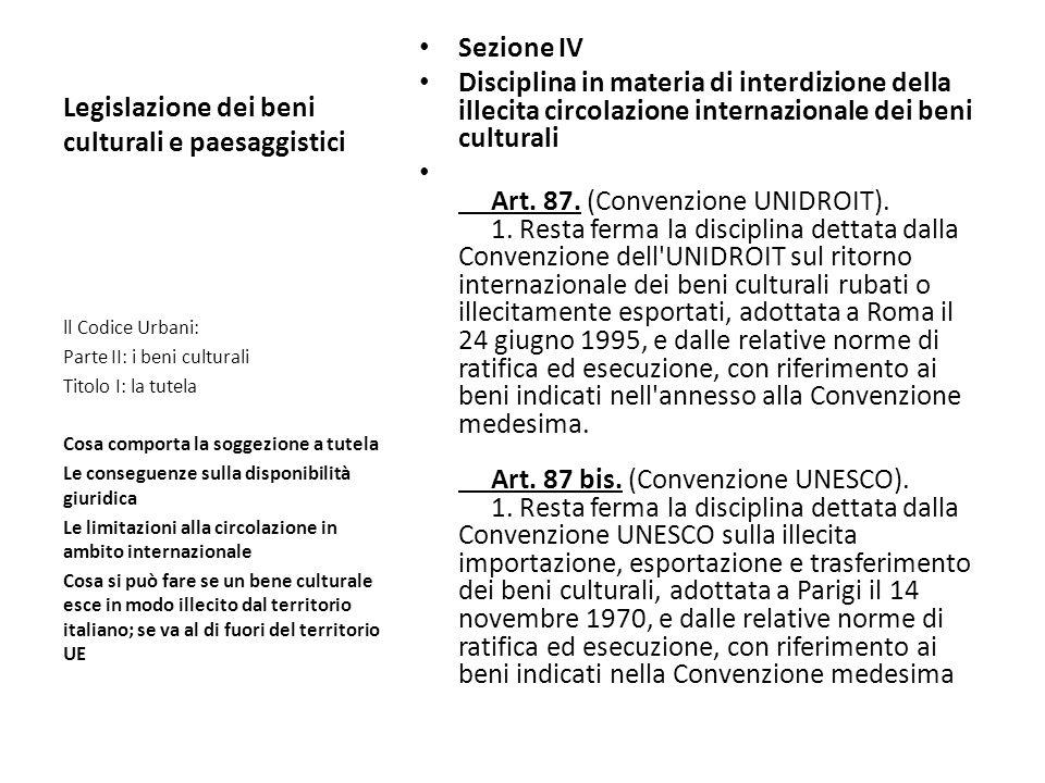 Legislazione dei beni culturali e paesaggistici Sezione IV Disciplina in materia di interdizione della illecita circolazione internazionale dei beni c