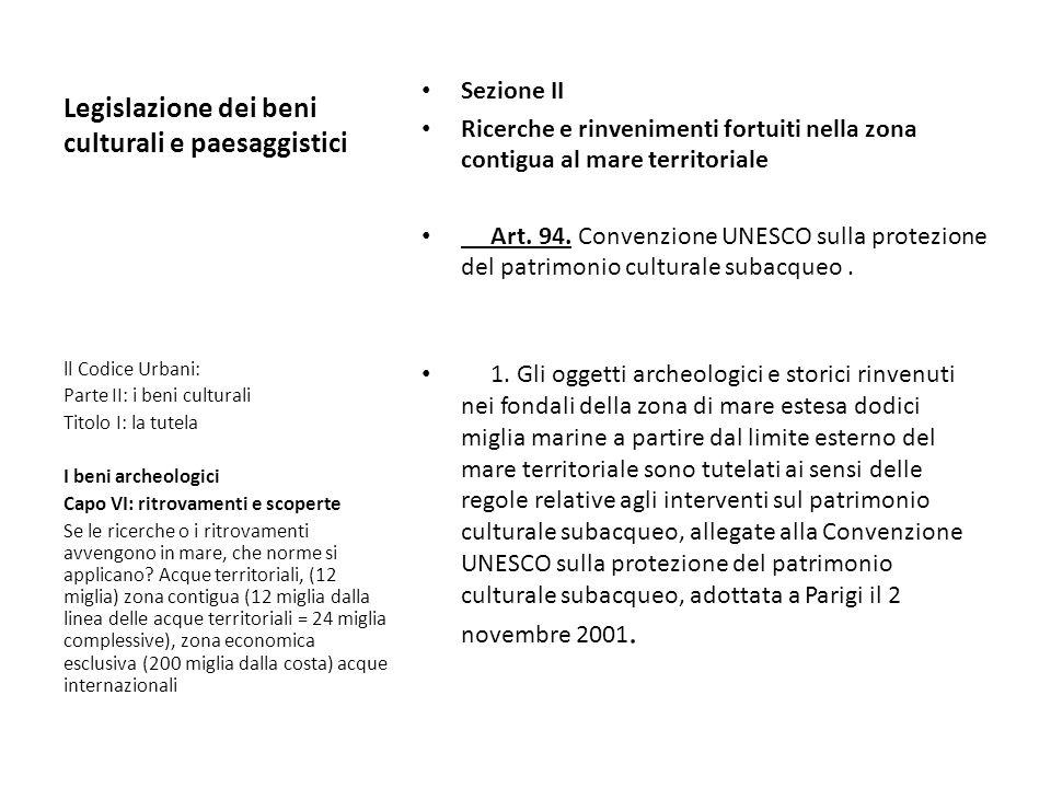 Legislazione dei beni culturali e paesaggistici Sezione II Ricerche e rinvenimenti fortuiti nella zona contigua al mare territoriale Art. 94. Convenzi