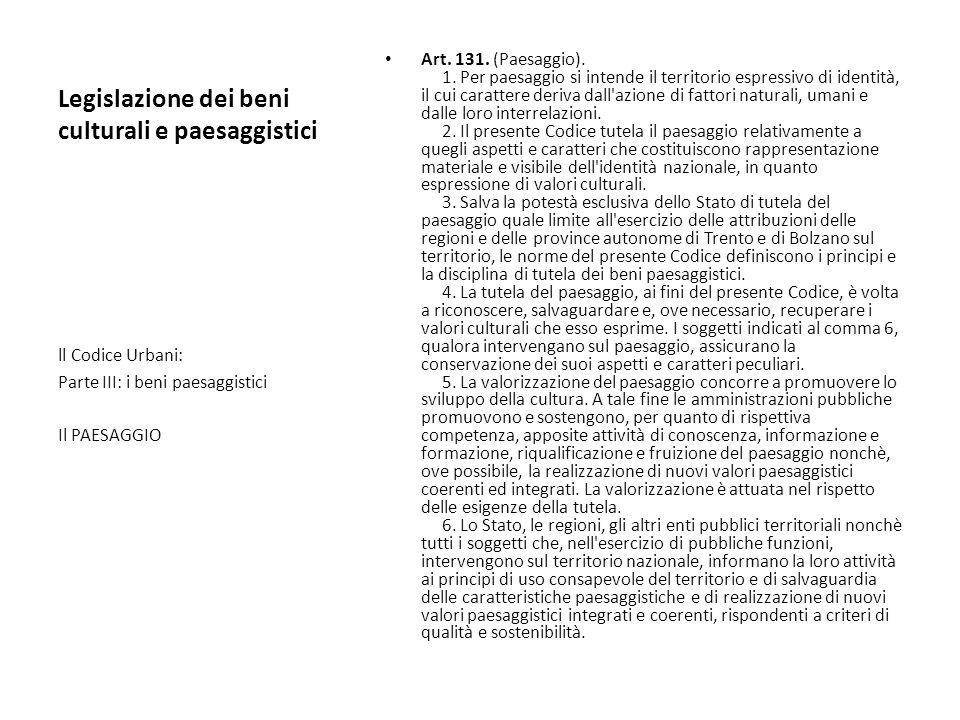 Legislazione dei beni culturali e paesaggistici Art. 131. (Paesaggio). 1. Per paesaggio si intende il territorio espressivo di identità, il cui caratt