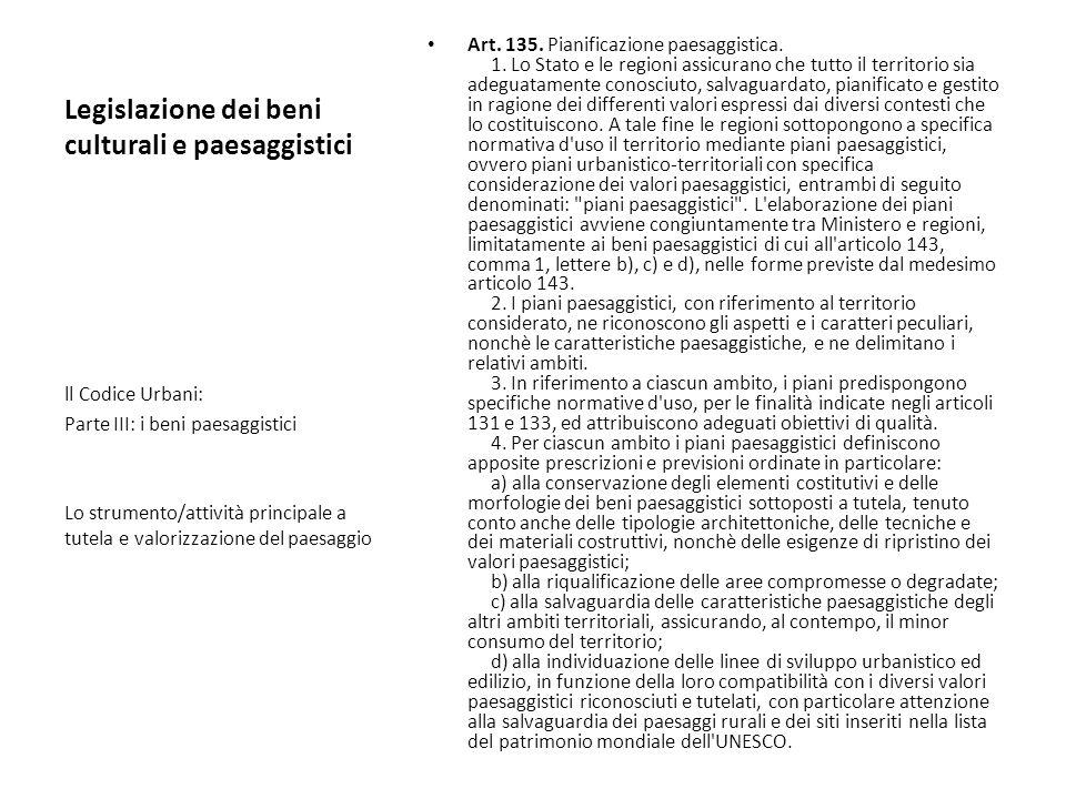 Legislazione dei beni culturali e paesaggistici Art. 135. Pianificazione paesaggistica. 1. Lo Stato e le regioni assicurano che tutto il territorio si