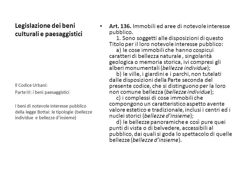 Legislazione dei beni culturali e paesaggistici Art. 136. Immobili ed aree di notevole interesse pubblico. 1. Sono soggetti alle disposizioni di quest