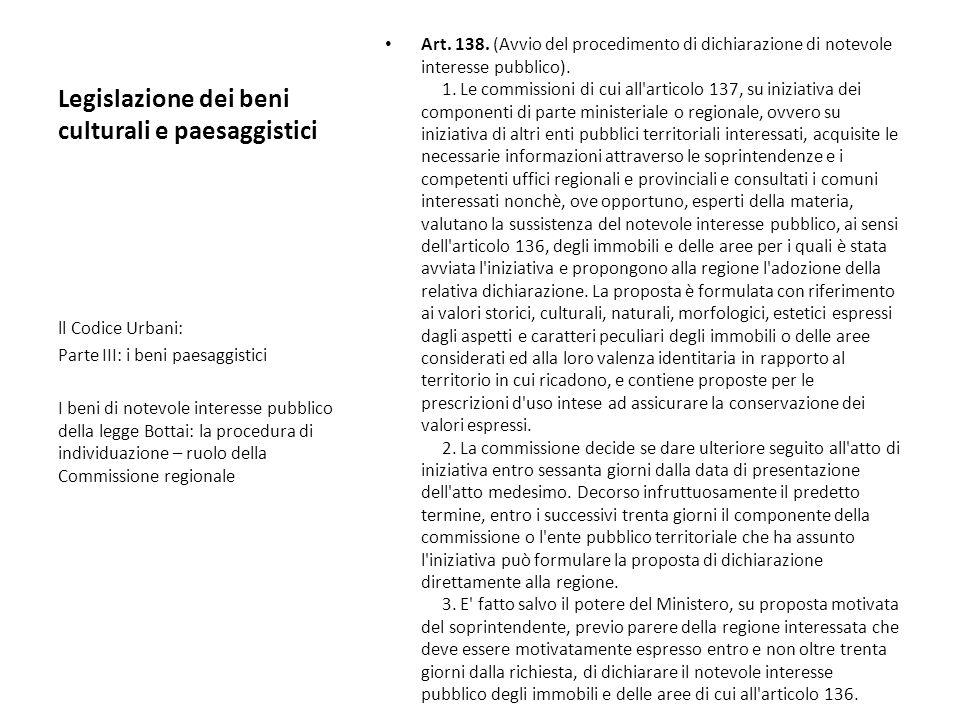 Legislazione dei beni culturali e paesaggistici Art. 138. (Avvio del procedimento di dichiarazione di notevole interesse pubblico). 1. Le commissioni