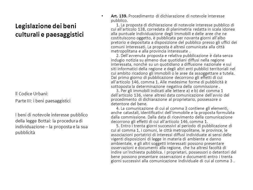 Legislazione dei beni culturali e paesaggistici Art. 139. Procedimento di dichiarazione di notevole interesse pubblico. 1. La proposta di dichiarazion