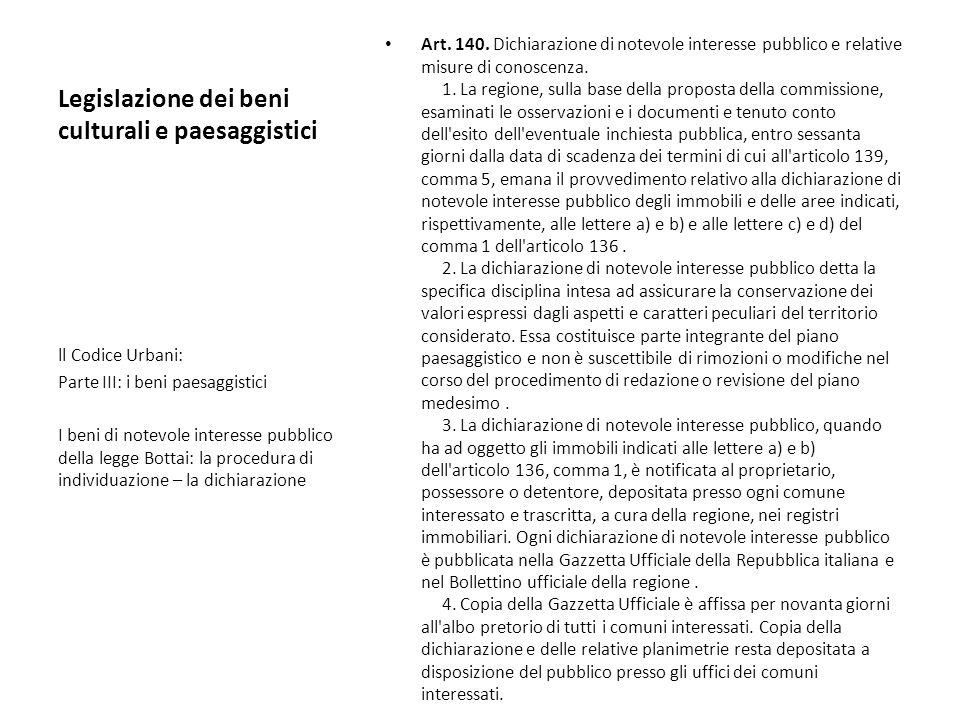 Legislazione dei beni culturali e paesaggistici Art. 140. Dichiarazione di notevole interesse pubblico e relative misure di conoscenza. 1. La regione,