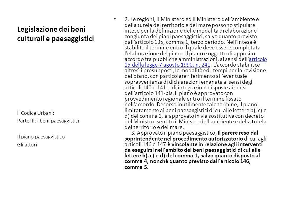 Legislazione dei beni culturali e paesaggistici 2. Le regioni, il Ministero ed il Ministero dell'ambiente e della tutela del territorio e del mare pos