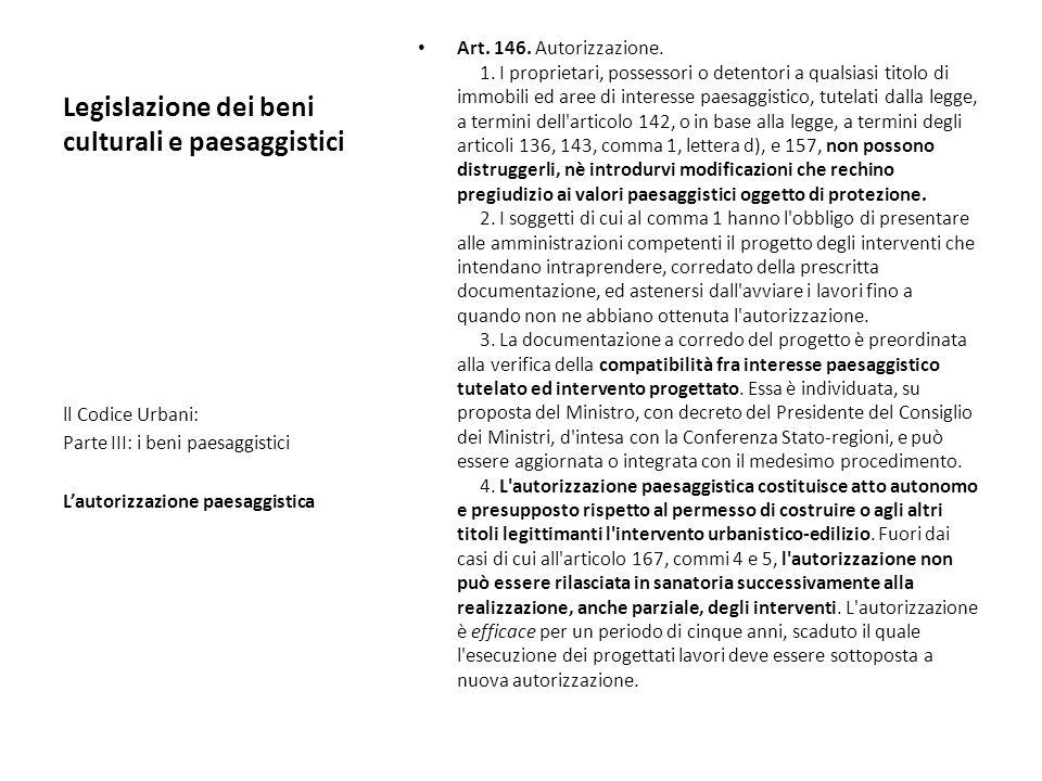 Legislazione dei beni culturali e paesaggistici Art. 146. Autorizzazione. 1. I proprietari, possessori o detentori a qualsiasi titolo di immobili ed a
