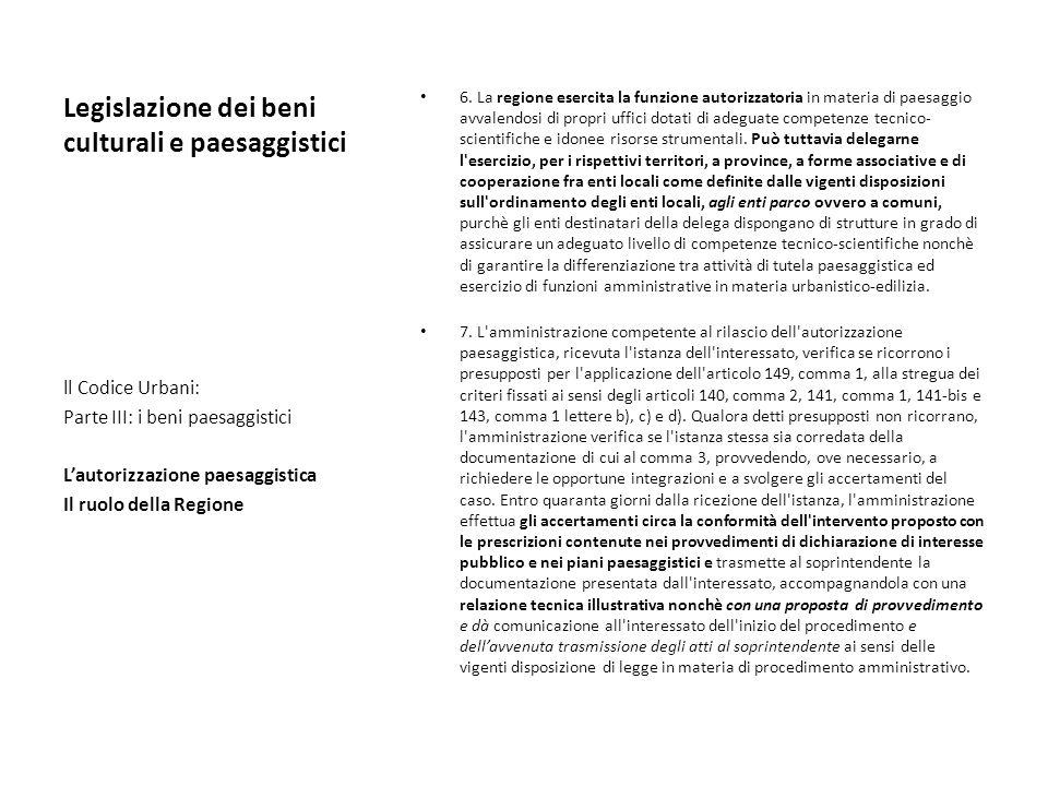 Legislazione dei beni culturali e paesaggistici 6. La regione esercita la funzione autorizzatoria in materia di paesaggio avvalendosi di propri uffici