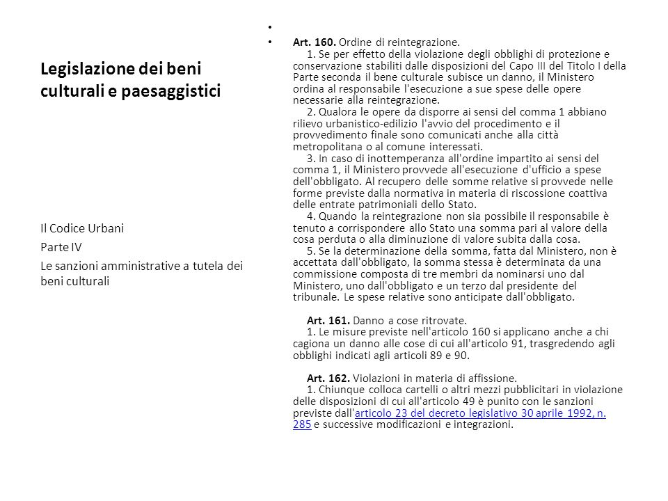 Legislazione dei beni culturali e paesaggistici Art. 160. Ordine di reintegrazione. 1. Se per effetto della violazione degli obblighi di protezione e