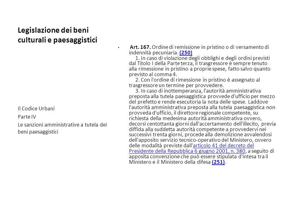 Legislazione dei beni culturali e paesaggistici Art. 167. Ordine di remissione in pristino o di versamento di indennità pecuniaria. (250) 1. In caso d