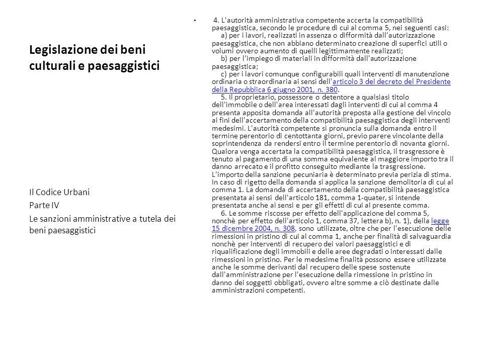 Legislazione dei beni culturali e paesaggistici 4. L'autorità amministrativa competente accerta la compatibilità paesaggistica, secondo le procedure d