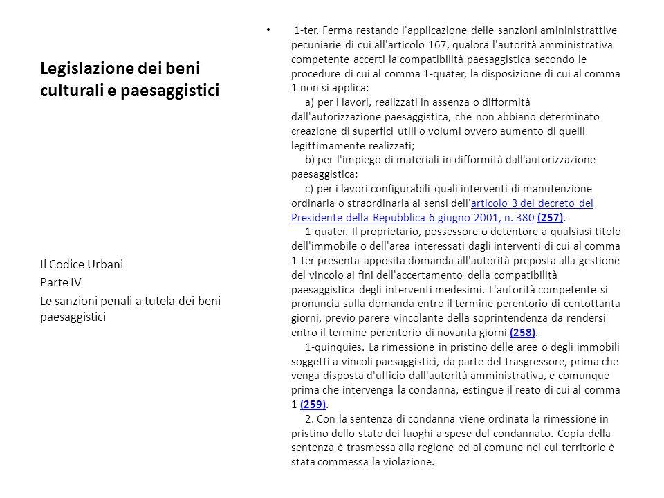 Legislazione dei beni culturali e paesaggistici 1-ter. Ferma restando l'applicazione delle sanzioni amininistrattive pecuniarie di cui all'articolo 16