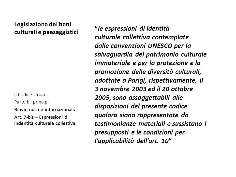 Legislazione dei beni culturali e paesaggistici le espressioni di identità culturale collettiva contemplate dalle convenzioni UNESCO per la salvaguard