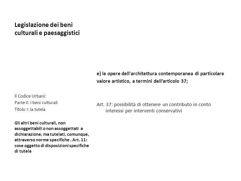 Legislazione dei beni culturali e paesaggistici e) le opere dell'architettura contemporanea di particolare valore artistico, a termini dellarticolo 37